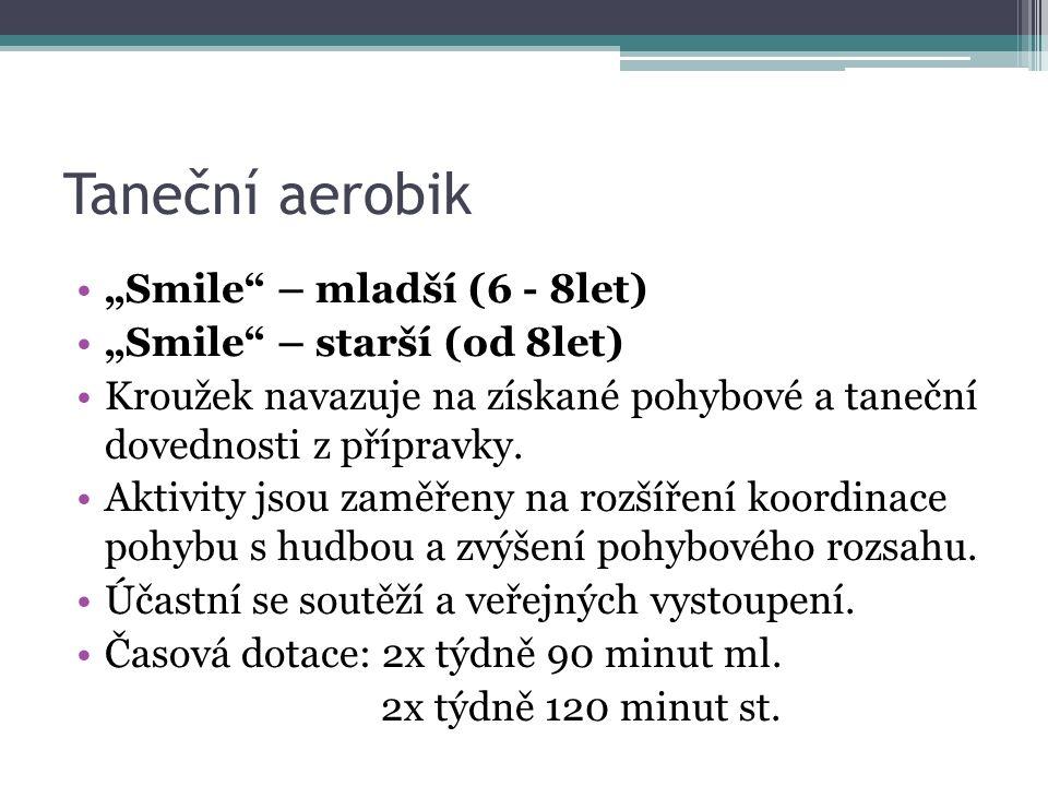 """Taneční aerobik """"Smile – mladší (6 - 8let) """"Smile – starší (od 8let)"""