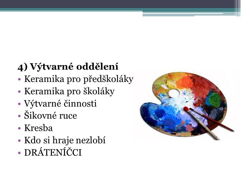 4) Výtvarné oddělení Keramika pro předškoláky. Keramika pro školáky. Výtvarné činnosti. Šikovné ruce.