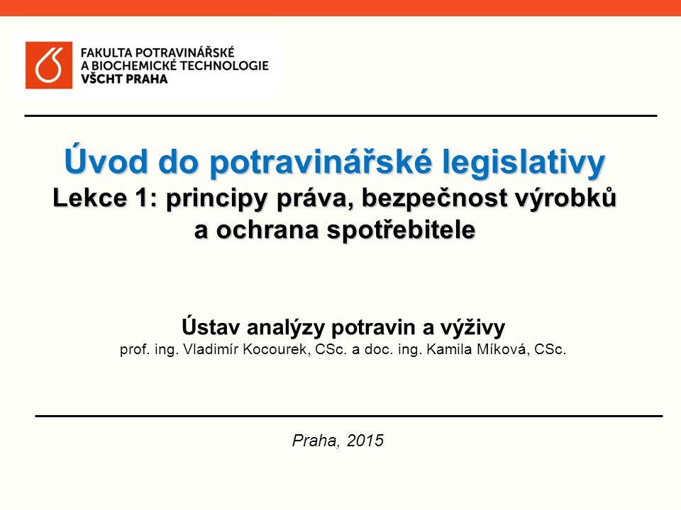 Úvod do potravinářské legislativy - 1 Praha, 2015
