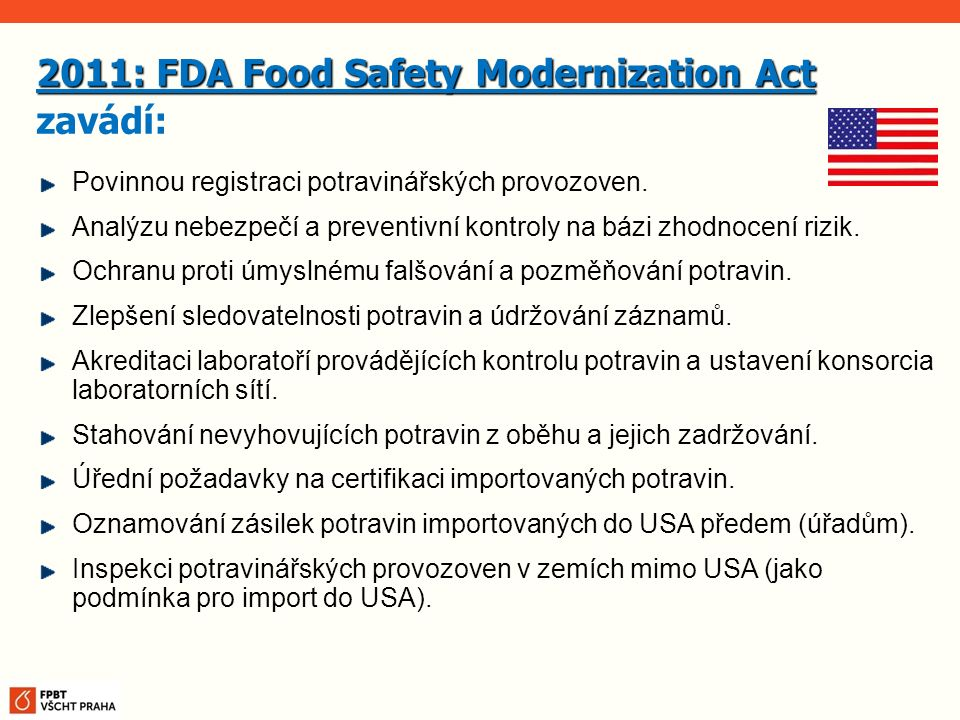 2011: FDA Food Safety Modernization Act zavádí: