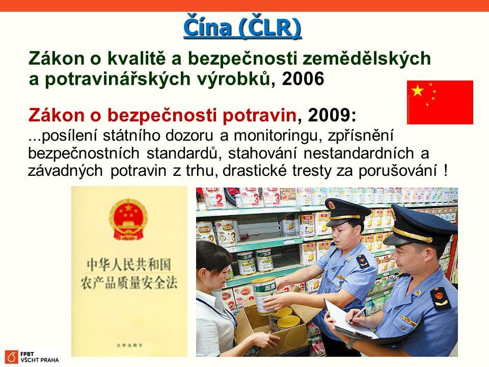 Čína (ČLR) Zákon o kvalitě a bezpečnosti zemědělských a potravinářských výrobků, 2006. Zákon o bezpečnosti potravin, 2009: