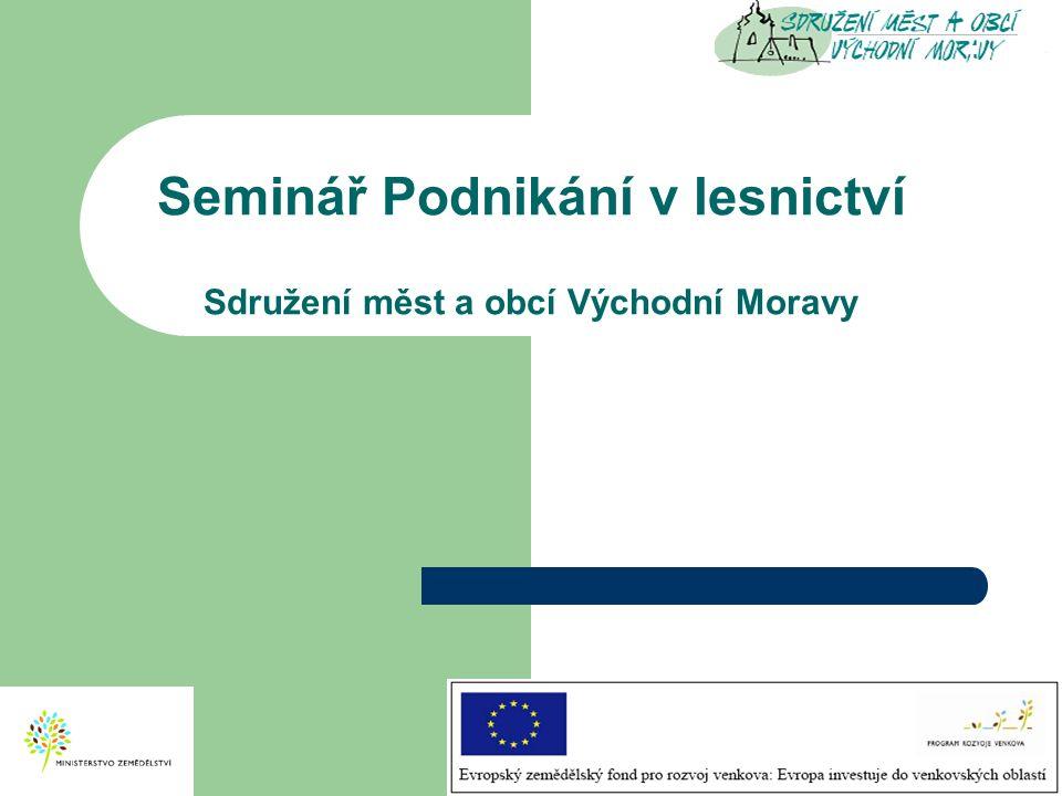 Seminář Podnikání v lesnictví Sdružení měst a obcí Východní Moravy