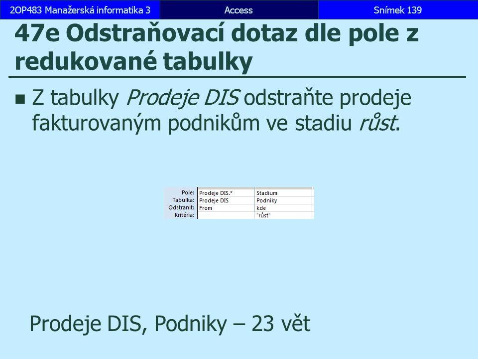 47e Odstraňovací dotaz dle pole z redukované tabulky