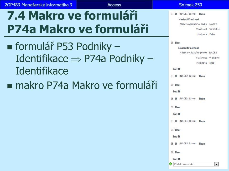 7.4 Makro ve formuláři P74a Makro ve formuláři