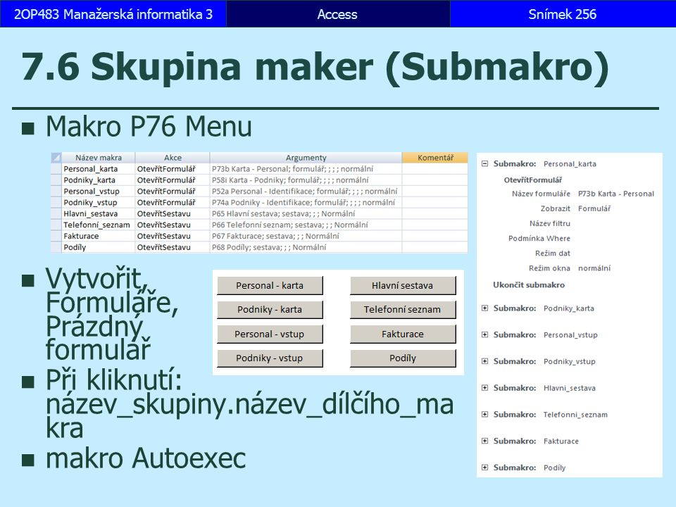 7.6 Skupina maker (Submakro)