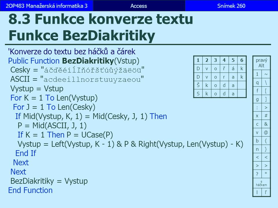 8.3 Funkce konverze textu Funkce BezDiakritiky