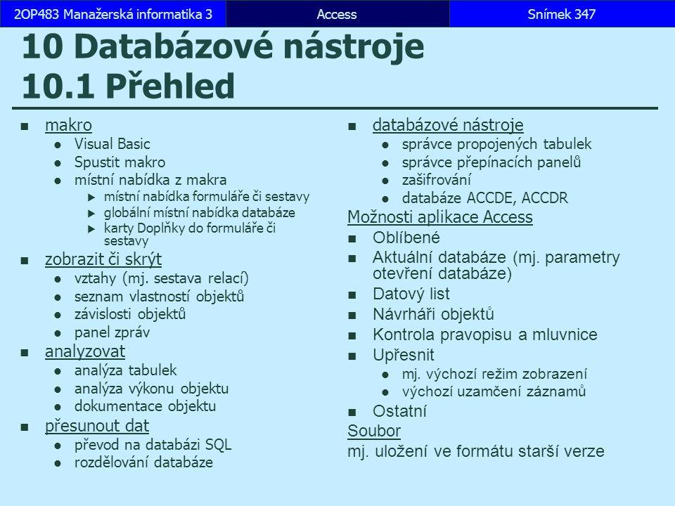 10 Databázové nástroje 10.1 Přehled