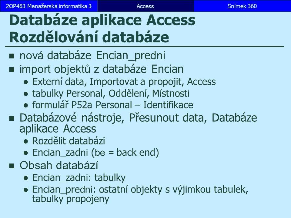 Databáze aplikace Access Rozdělování databáze