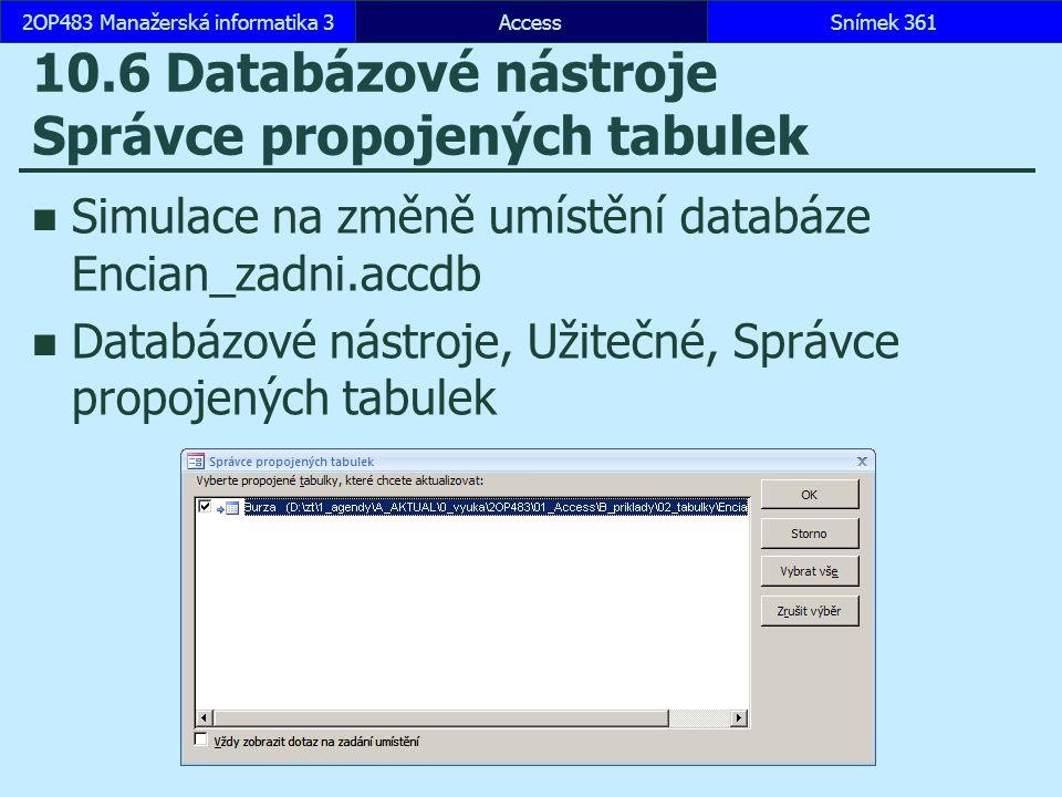 10.6 Databázové nástroje Správce propojených tabulek