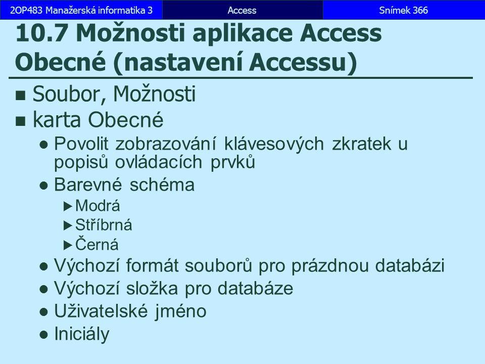10.7 Možnosti aplikace Access Obecné (nastavení Accessu)