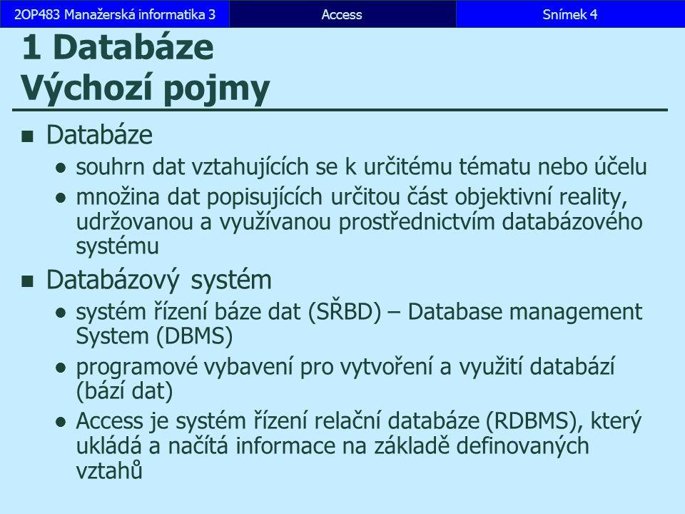 1 Databáze Výchozí pojmy