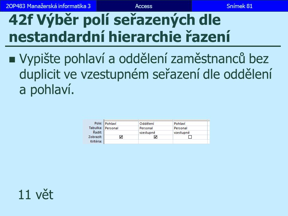 42f Výběr polí seřazených dle nestandardní hierarchie řazení