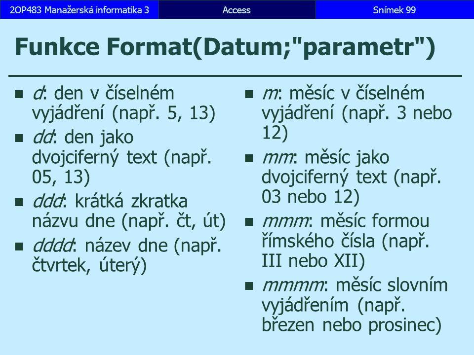 Funkce Format(Datum; parametr )