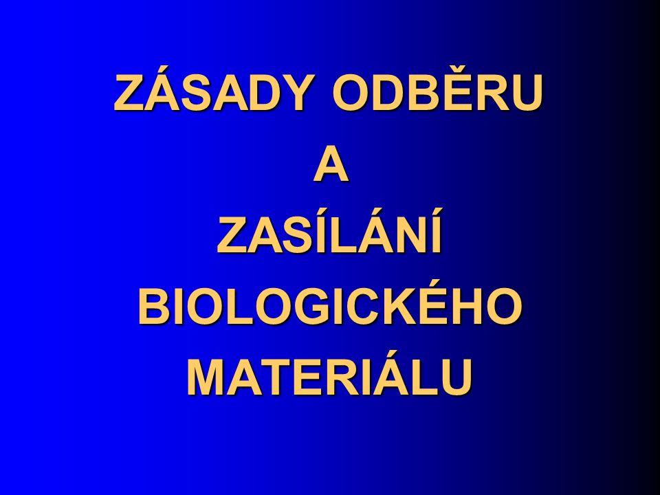 ZÁSADY ODBĚRU A ZASÍLÁNÍ BIOLOGICKÉHO MATERIÁLU