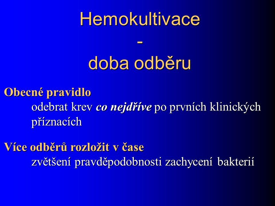 Hemokultivace - doba odběru