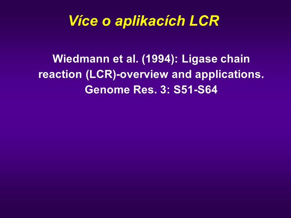 Více o aplikacích LCR Wiedmann et al.