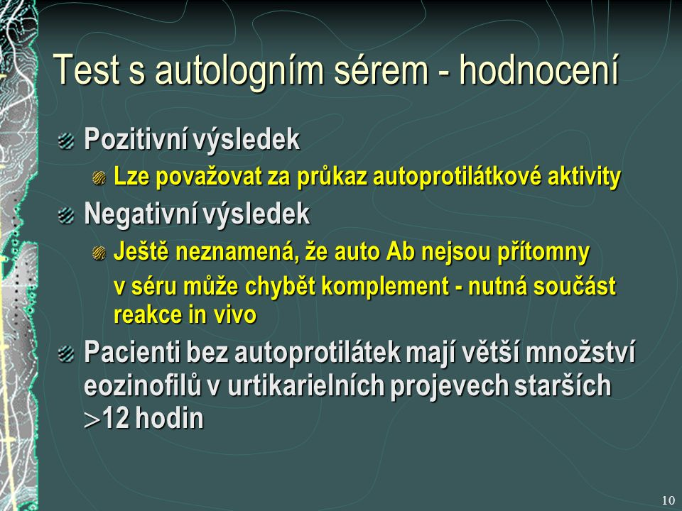 Test s autologním sérem - hodnocení