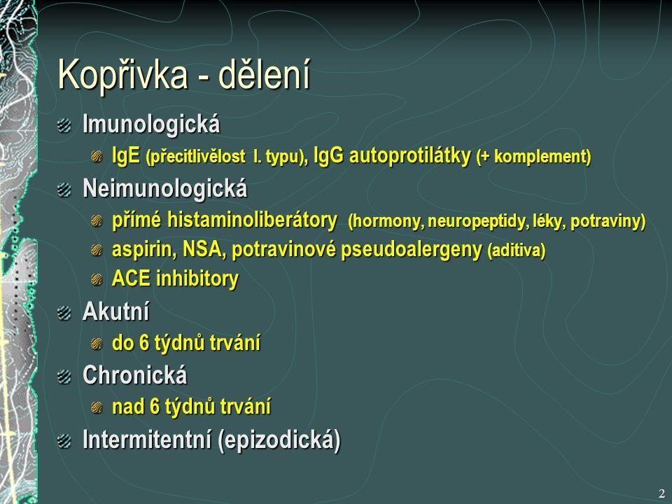 Kopřivka - dělení Imunologická Neimunologická Akutní Chronická