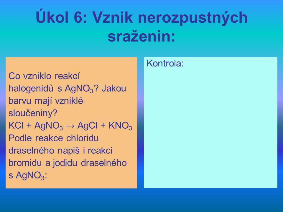 Úkol 6: Vznik nerozpustných sraženin: