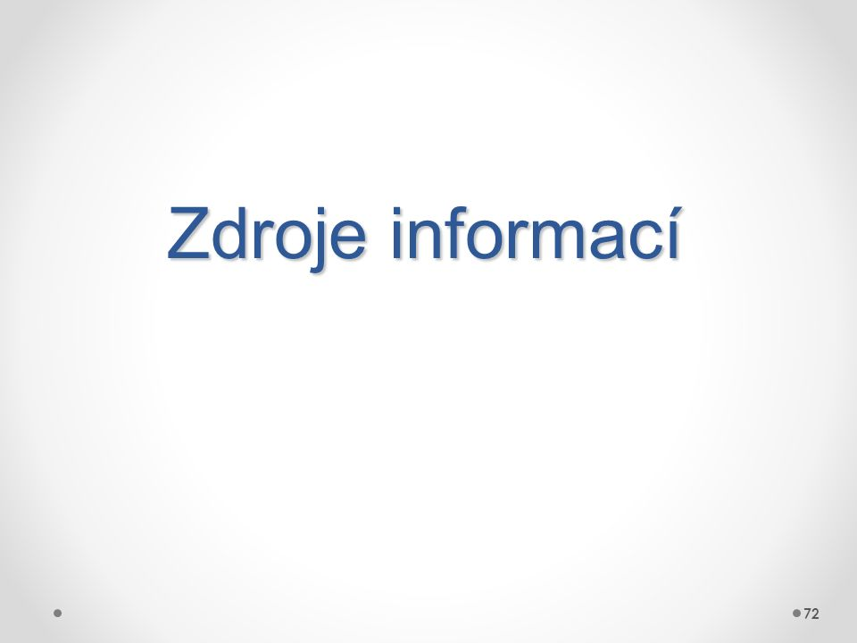 Zdroje informací 72 72