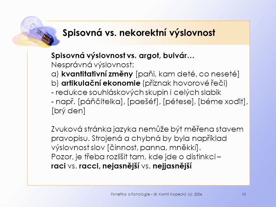 Spisovná vs. nekorektní výslovnost