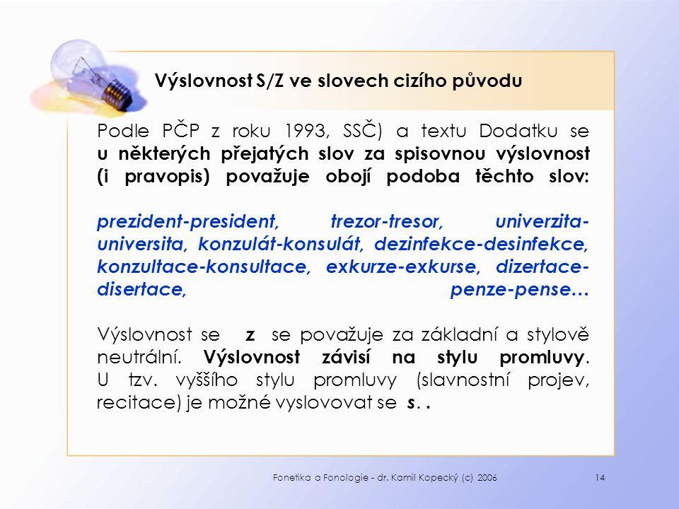 Výslovnost S/Z ve slovech cizího původu