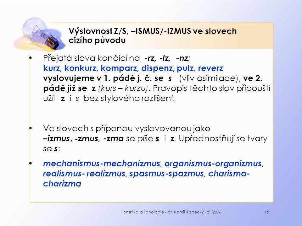 Výslovnost Z/S, –ISMUS/-IZMUS ve slovech cizího původu