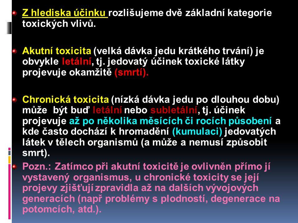 Z hlediska účinku rozlišujeme dvě základní kategorie toxických vlivů.
