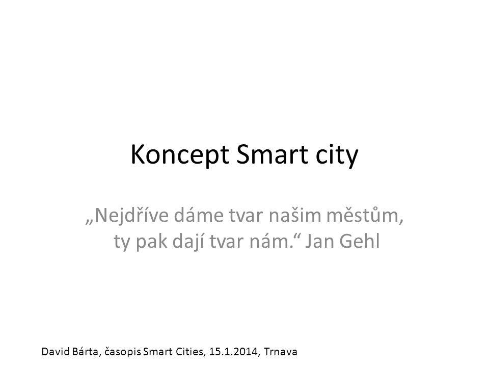 """""""Nejdříve dáme tvar našim městům, ty pak dají tvar nám. Jan Gehl"""