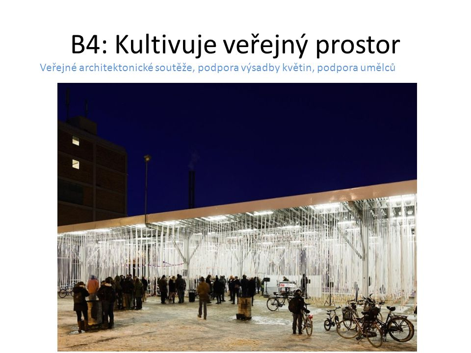 B4: Kultivuje veřejný prostor