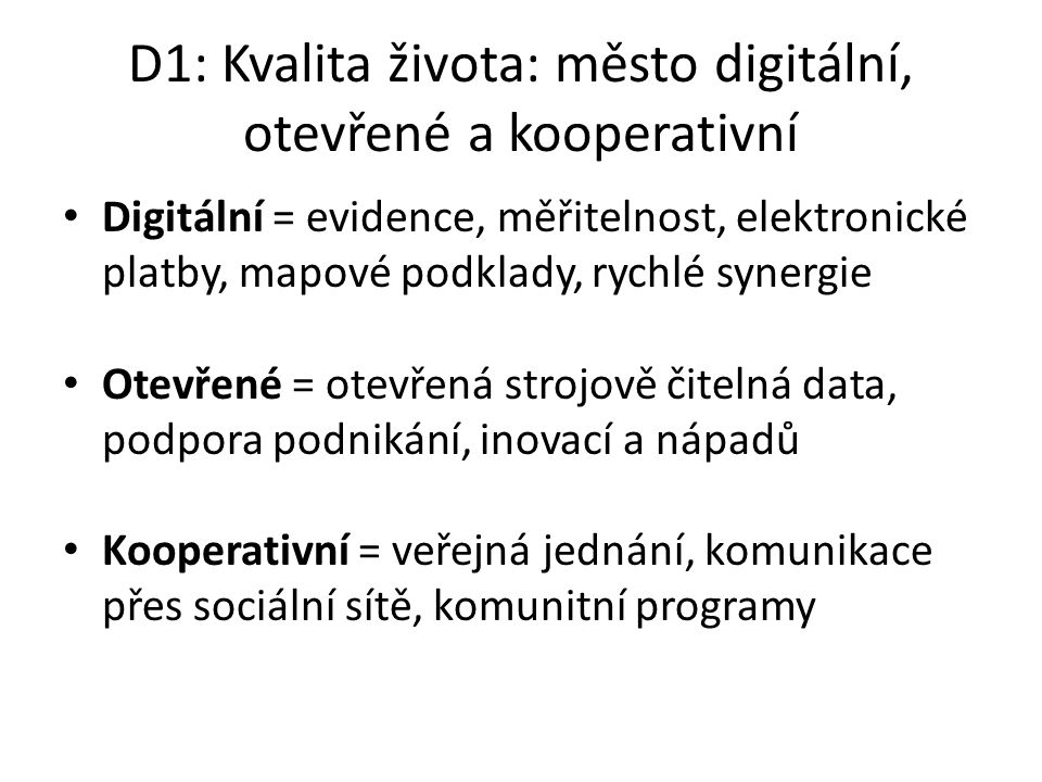 D1: Kvalita života: město digitální, otevřené a kooperativní
