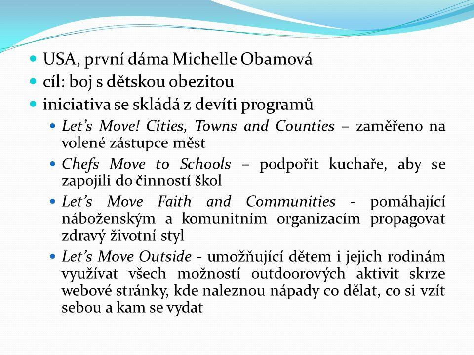 USA, první dáma Michelle Obamová cíl: boj s dětskou obezitou