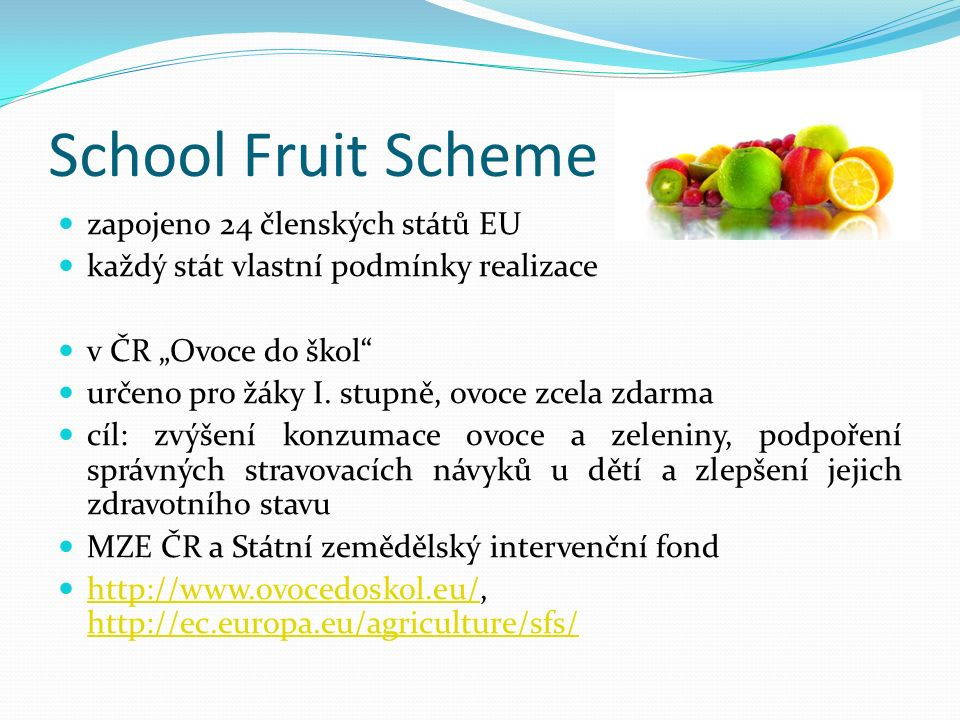 School Fruit Scheme zapojeno 24 členských států EU