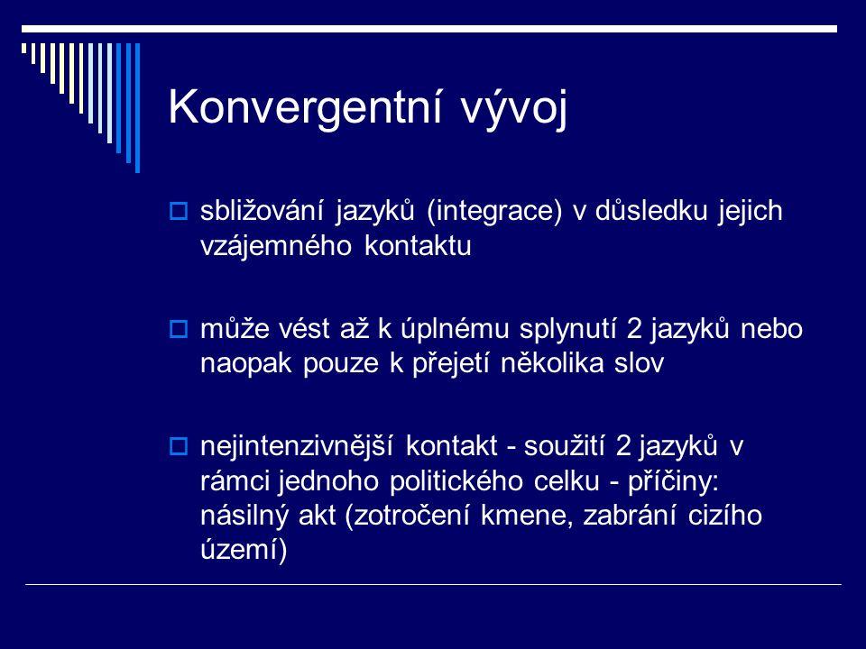 Konvergentní vývoj sbližování jazyků (integrace) v důsledku jejich vzájemného kontaktu.