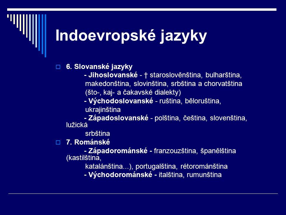 Indoevropské jazyky 6. Slovanské jazyky