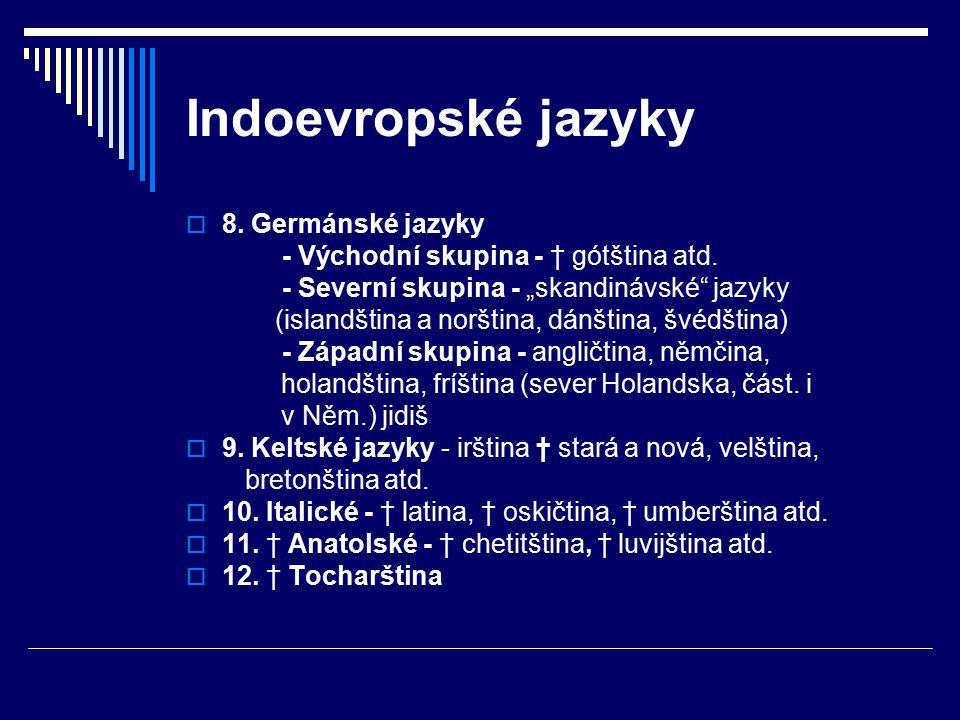 Indoevropské jazyky 8. Germánské jazyky