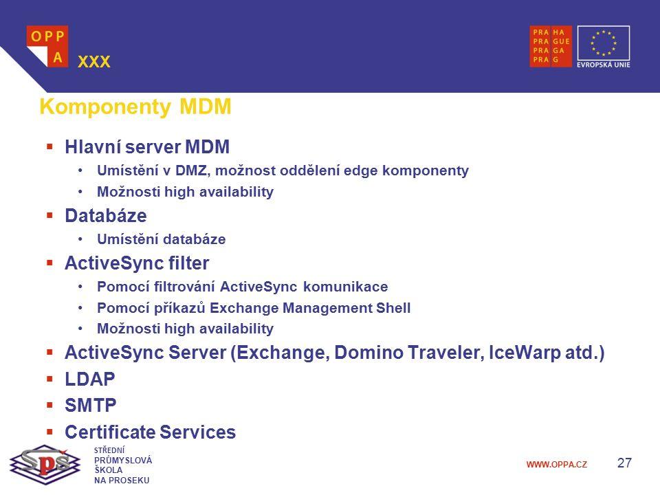 Komponenty MDM Hlavní server MDM Databáze ActiveSync filter