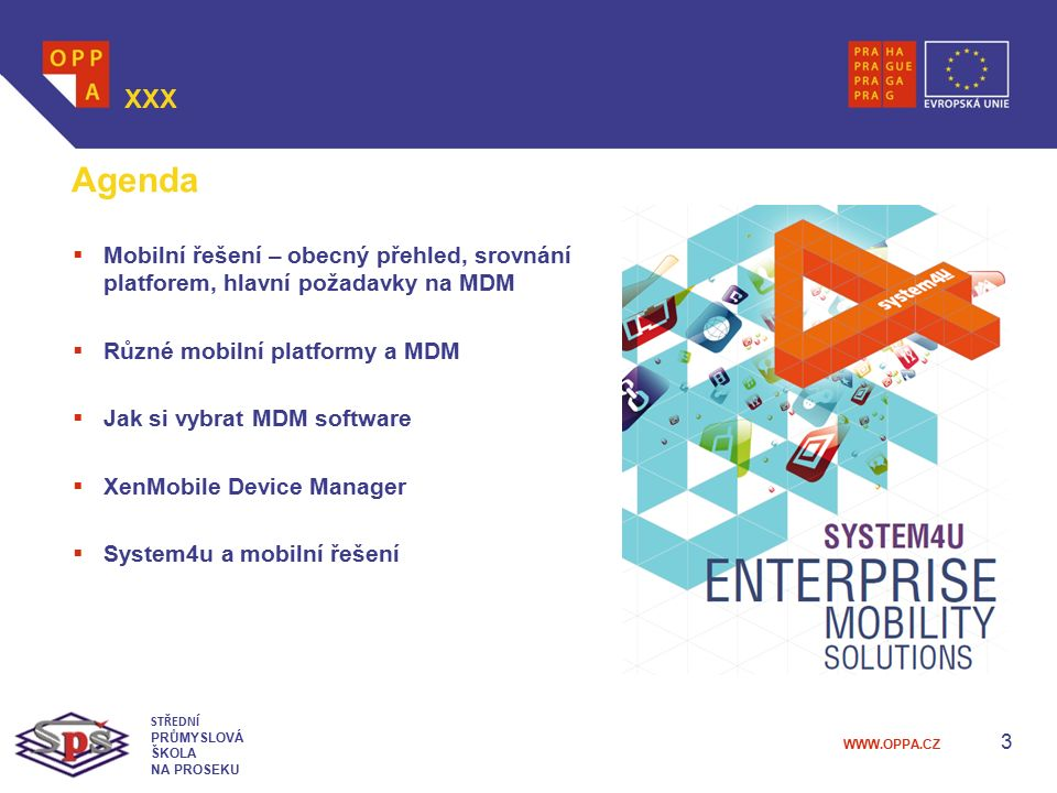 XXX Agenda. Mobilní řešení – obecný přehled, srovnání platforem, hlavní požadavky na MDM. Různé mobilní platformy a MDM.