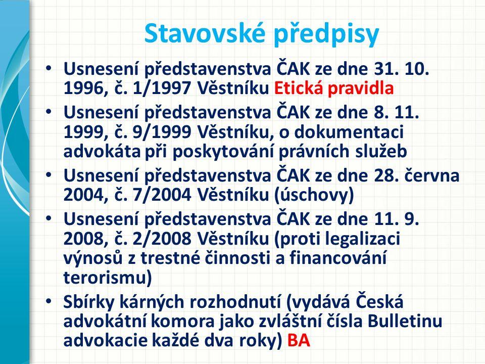 Stavovské předpisy Usnesení představenstva ČAK ze dne 31. 10. 1996, č. 1/1997 Věstníku Etická pravidla.