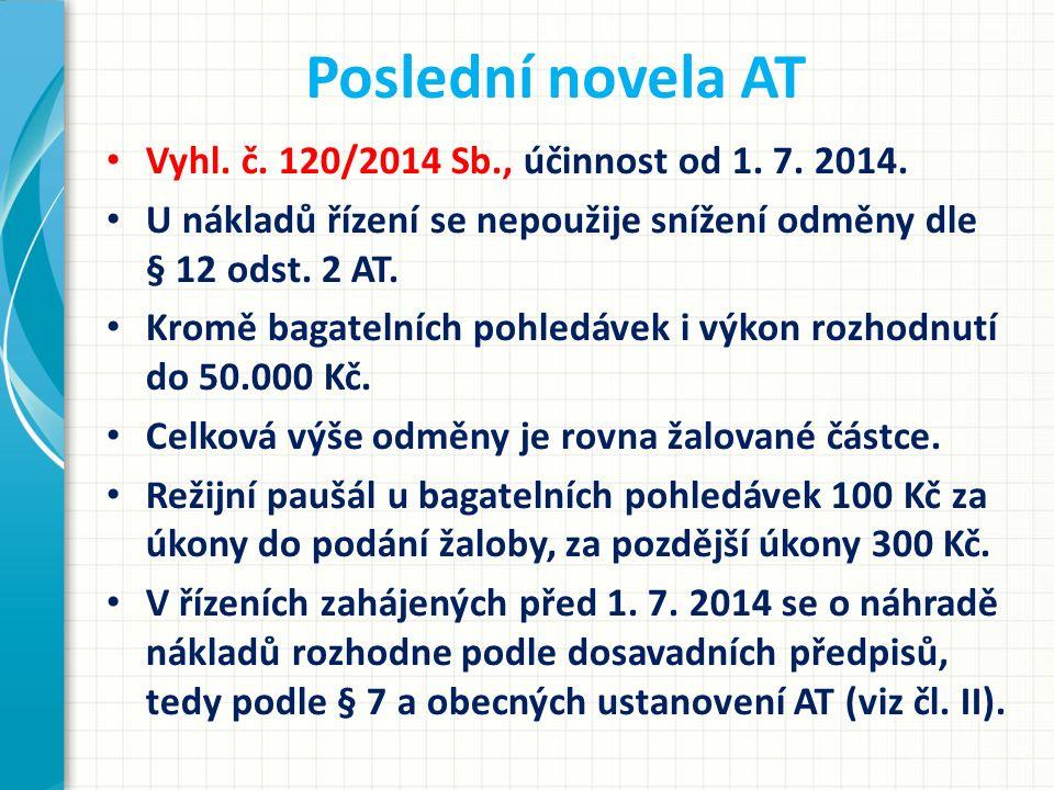 Poslední novela AT Vyhl. č. 120/2014 Sb., účinnost od 1. 7. 2014.