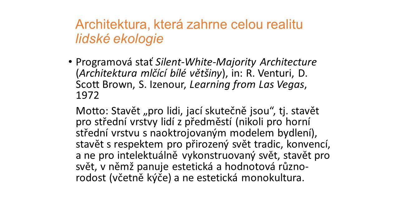 Architektura, která zahrne celou realitu lidské ekologie