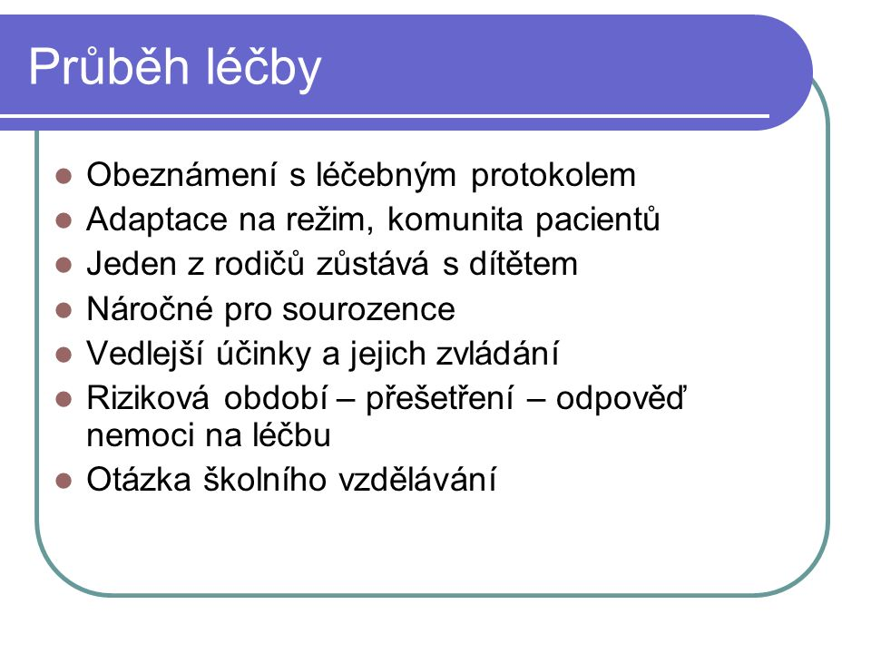 Průběh léčby Obeznámení s léčebným protokolem