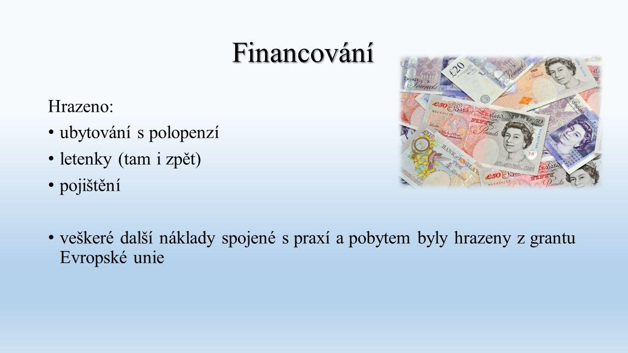 Financování Hrazeno: ubytování s polopenzí letenky (tam i zpět)