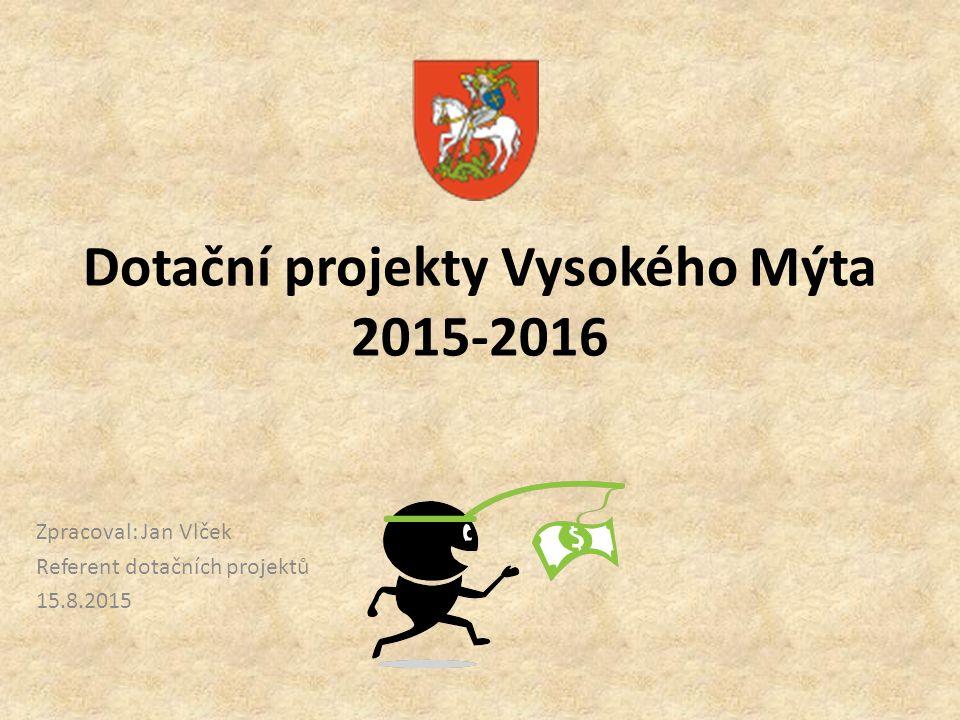 Dotační projekty Vysokého Mýta 2015-2016