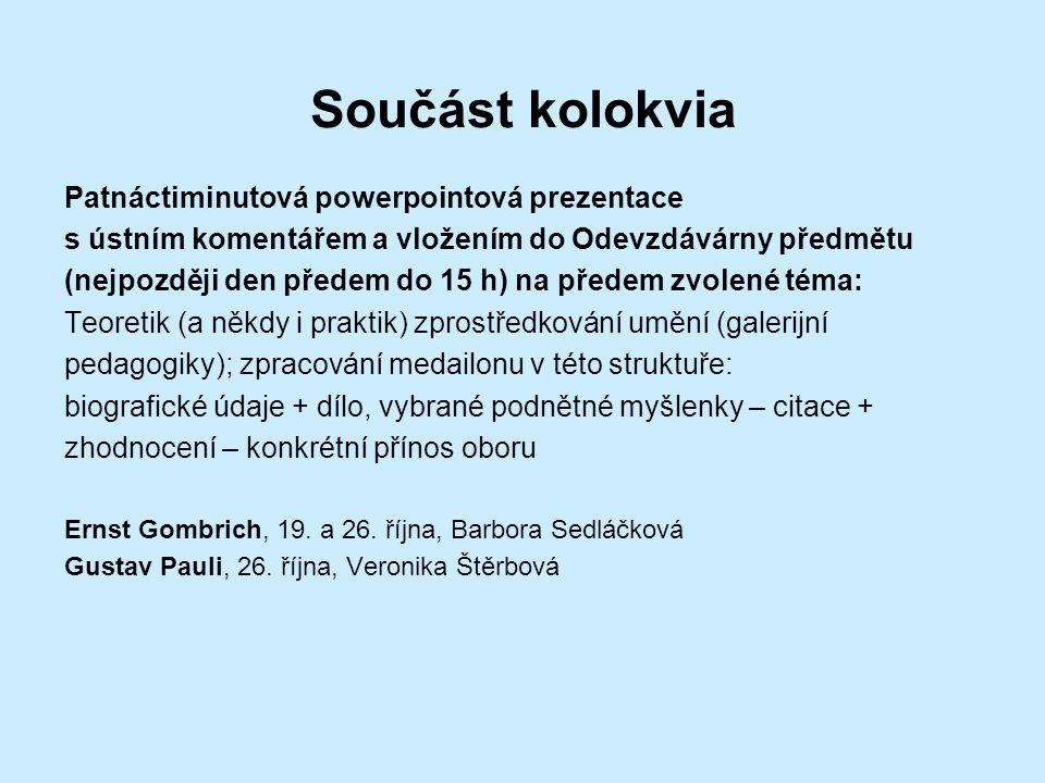 Součást kolokvia Patnáctiminutová powerpointová prezentace