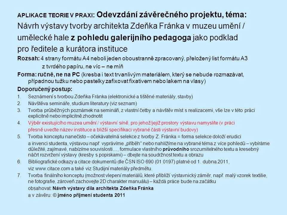Návrh výstavy tvorby architekta Zdeňka Fránka v muzeu umění /