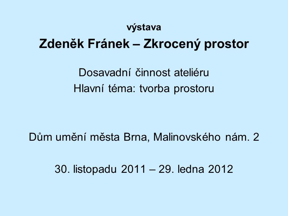 Zdeněk Fránek – Zkrocený prostor