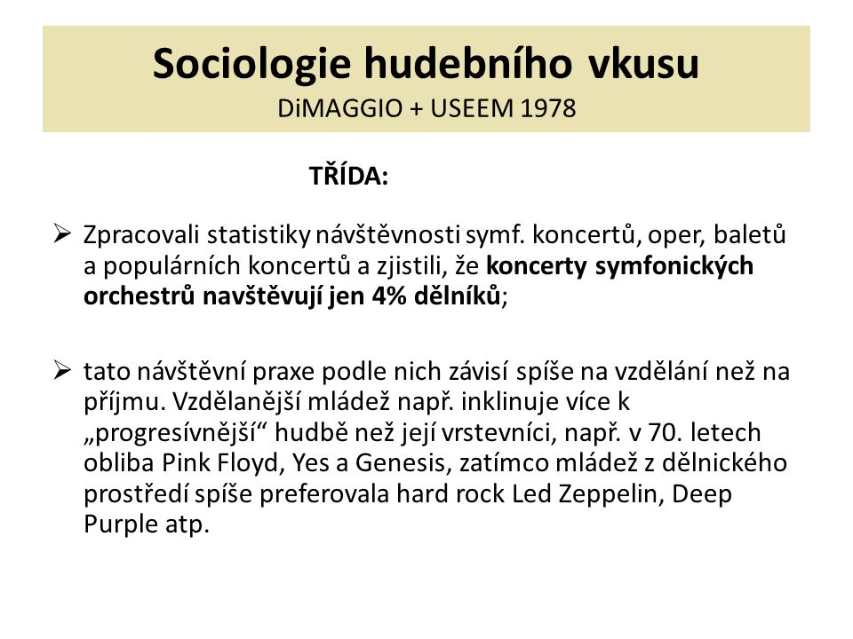 Sociologie hudebního vkusu DiMAGGIO + USEEM 1978