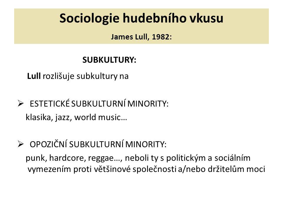 Sociologie hudebního vkusu James Lull, 1982:
