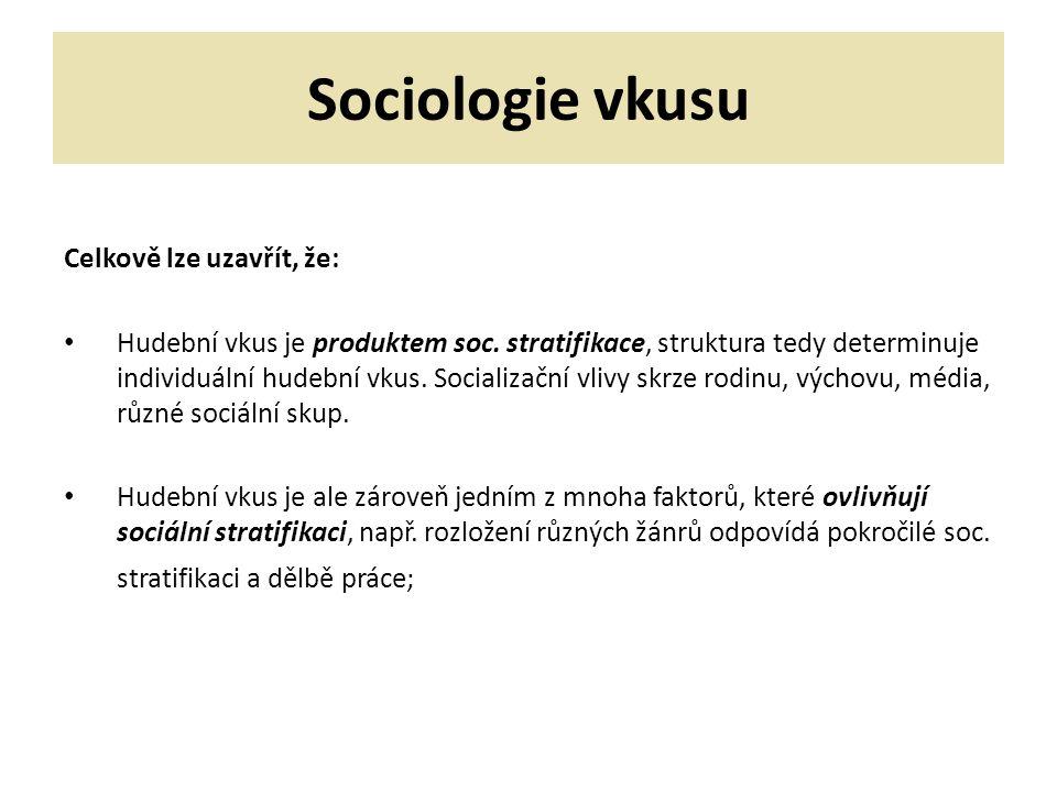 Sociologie vkusu Celkově lze uzavřít, že: